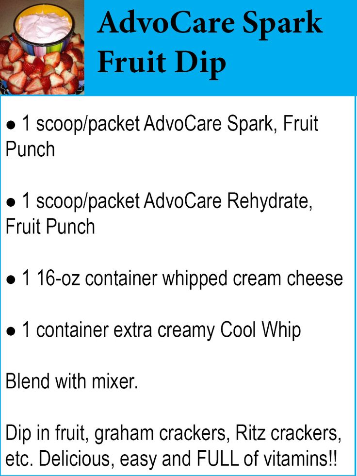 AdvoCare Spark Fruit Dip 1 scoop/packet AdvoCare Spark, Fruit Punch Flavor; 1 scoop/packet AdvoCare Rehydrate, Fruit Punch; 1, 16 oz container whipped cream cheese; 1 container extra creamy Cool Whip. Blend. Dip in fruit, graham crackers, Ritz crackers and more! Delicious and full of vitamins! www.halletthealth.com