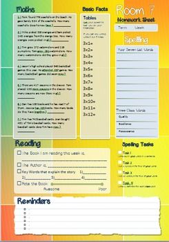 This is one of my homework sheets templates that is 100% editable to suite your needs. It is made in MS Word (docX).Included in this template is space for;- Maths Problem solving/Maintenance area- Basic Facts Area- Spelling words (Student chosen) Area- Spelling words (Teacher chosen ) Area- 4 Spelling tasks- Reading log and response- Reminders Area