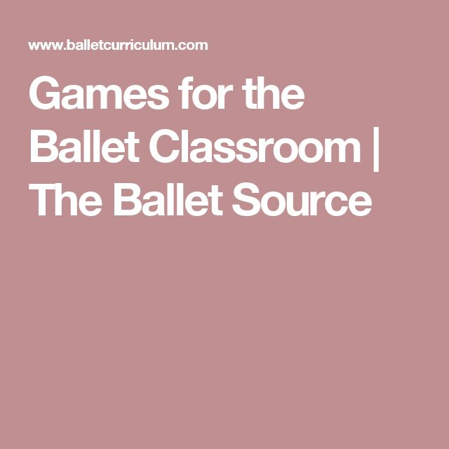 Games for the Ballet Classroom | The Ballet Source