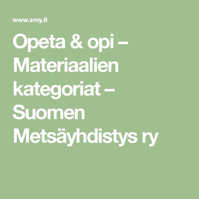 Opeta & opi – Materiaalien kategoriat – Suomen Metsäyhdistys ry