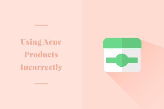Mistake for Acne-Prone Skin: Using Acne Product Wrongly