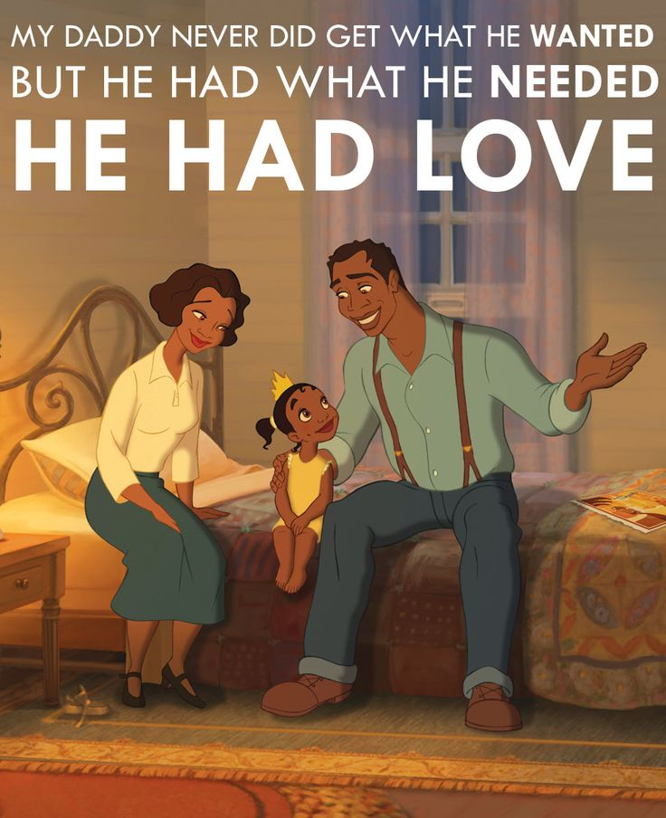 Princess and the frog - You will always have what you need when you have your family