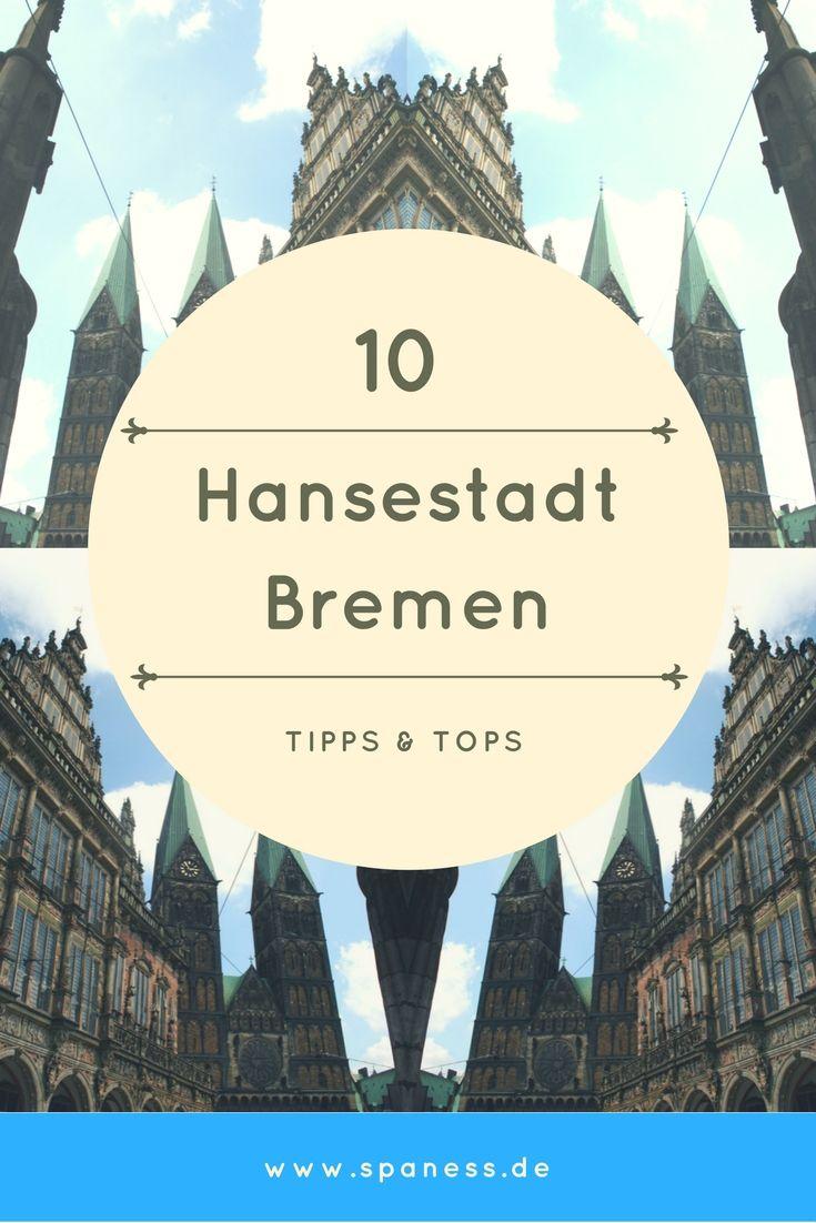 Bremen Reise - 10 Tipps für einen Trip in die Hansestadt der Bremer Stadtmusikanten.