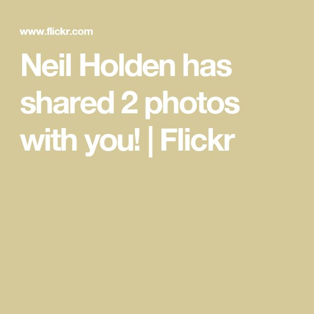 Neil Holden has shared 2 photos with you! | Flickr