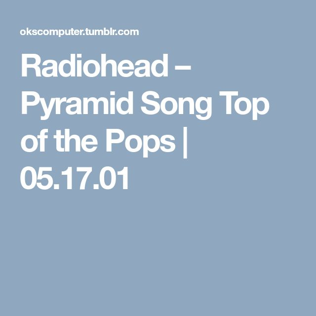 Radiohead – Pyramid Song Top of the Pops | 05.17.01