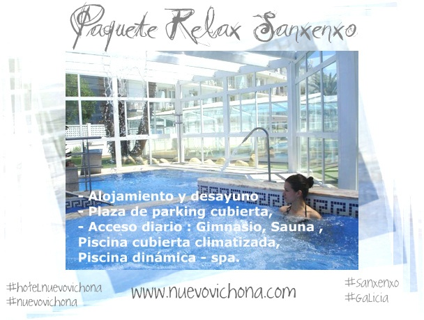 PAQUETE RELAX SANXENXO en Hotel Nuevo Vichona -   Alojamiento + desayuno buffet + plaza de parking cubierta + acceso a la piscina cubierta climatizada + sesión de gimnasio, sauna y piscina dinámica spa. #Sanxenxo #Galicia