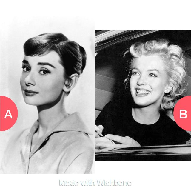 Audrey or marilin? Click here to vote @ http://getwishboneapp.com/share/1721226