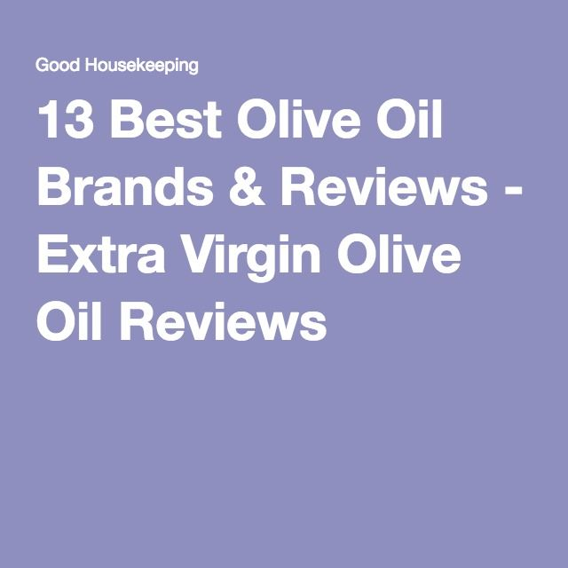 13 Best Olive Oil Brands & Reviews - Extra Virgin Olive Oil Reviews