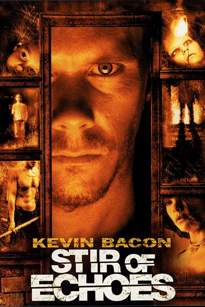 """""""Stir of Echoes"""" (1999) - Directed by David Koepp. With Kevin Bacon, Zachary David Cope, Kathryn Erbe, Illeana Douglas. After being hypnotized by his sister in law, a man begins seeing haunting visions of a girl's ghost and a mystery begins to unfold around him."""