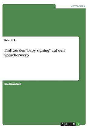 Einfluss Des 'Baby Signing' Auf Den Spracherwerb