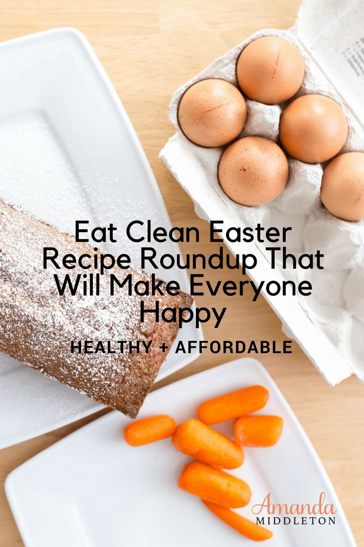 Eat Clean Easter Recipe Roundup That Will Make Everyone Happy