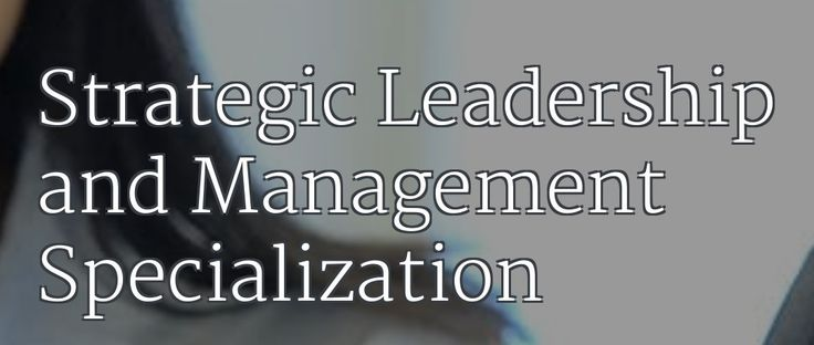 Strategic Leadership and Management Specialization - University of Illinois at Urbana-Champaign on Coursera