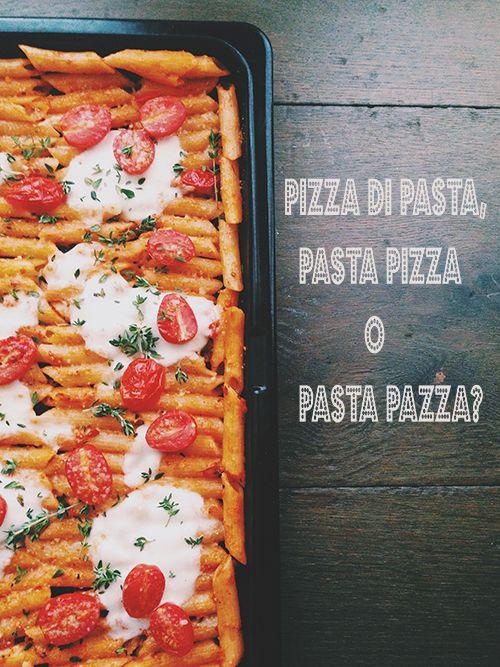 Pizza di pasta, pasta pizza o pasta pazza?