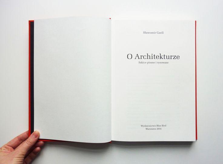 """Sławomir Gzell """"O Architekturze. Szkice pisane i rysowane"""""""