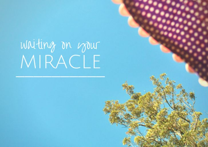waiting on your miracle