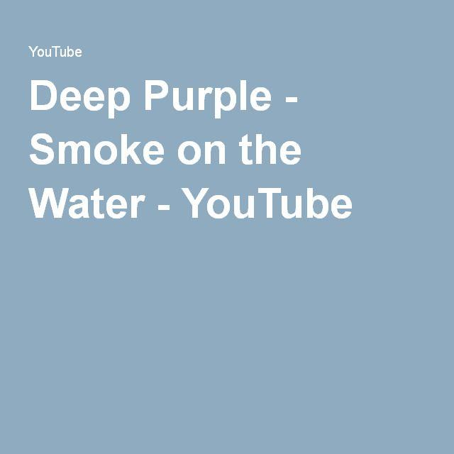 Deep Purple - Smoke on the Water - YouTube