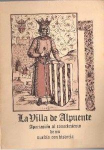 LA VILLA DE ALPUENTE, APORTACION AL CONOCIMIENTO DE UN PUEBLO CON HISTORIA, de D.VALERIANO HERRERO
