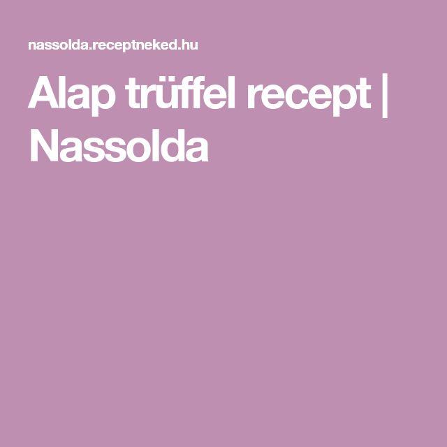 Alap trüffel recept | Nassolda