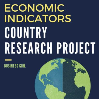 Students work with a partner to research the economic indicators for a country. The CIA world factbook is an excellent resource for conducting research. I use this project in my Introduction to Business and Marketing course to teach economics.
