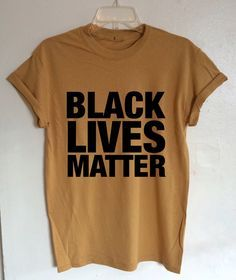 Black Lives Matter Shirt Anti Racist Intersectional Feminist Shirt (Fair Trade Organic Cotton) by GreenBoxBoutique on Etsy https://www.etsy.com/listing/475609505/black-lives-matter-shirt-anti-racist