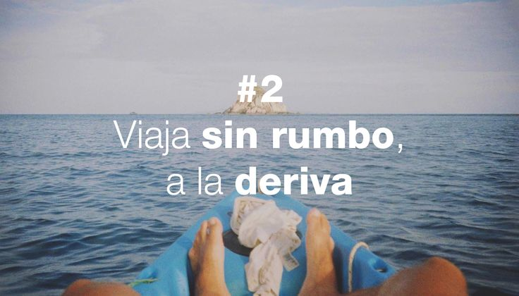 Manifiesto Derivásico - #2 Viaja sin rumbo, a la deriva  http://derivasia.com/project/viaja-sin-rumbo-a-la-deriva/