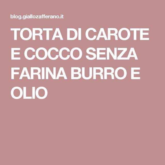TORTA DI CAROTE E COCCO SENZA FARINA BURRO E OLIO