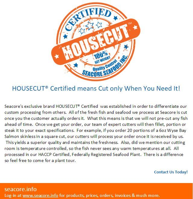 HOUSECUT Certified, our fish is processed only when you order it not ahead of time! #quality