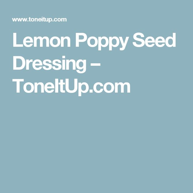 Lemon Poppy Seed Dressing – ToneItUp.com