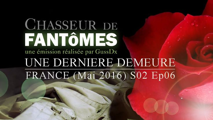 """Chasseur De Fantômes - S02 Ep05 : Une Dernière Demeure (France - Mai 2016) """"Neither my reports, or any other video or filmed surveys on the paranormal, can not be considered as proof or evidence.  Your opinions and beliefs on the issue must form with your personal experience, your sensitivity, your own knowledge and your own beliefs.  in Hunter Ghosts, some of the things you will see will seem unbelievable to you or misleading and it is possible that you hand doubt my honesty and my…"""