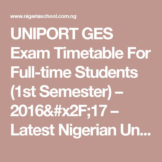 UNIPORT GES Exam Timetable For Full-time Students (1st Semester) – 2016/17 – Latest Nigerian University and Polytechnic News