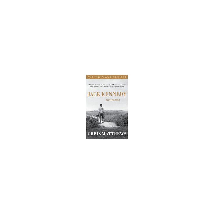 Jack Kennedy (Reprint) (Paperback) by Chris Matthews