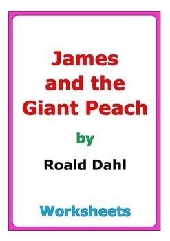 """44 pages of worksheets for the story """"James and the Giant Peach"""" by Roald Dahl"""