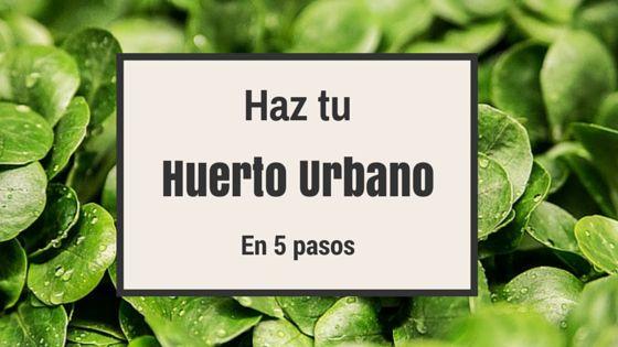 Hacer un huerto urbano es sencillo, en solo 5 pasos, respondiéndote a 4 preguntas y por ultimo comprometiéndote a mantenerlo. Simple y enriquecedor.