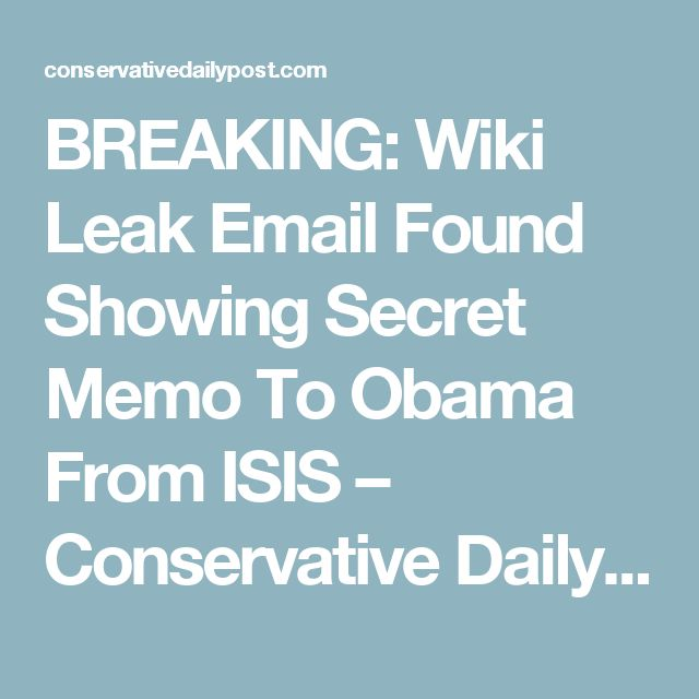 BREAKING: Wiki Leak Email Found Showing Secret Memo To Obama From ISIS – Conservative Daily Post