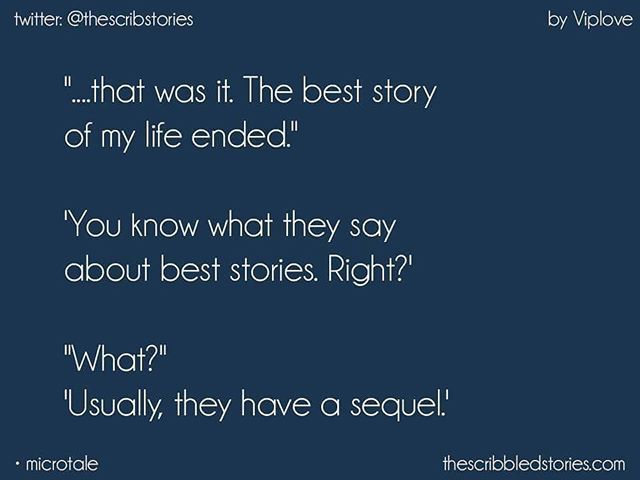 You know what they say about best stories right? MicroTale by @viploveseth | Twitter: @thescribstories
