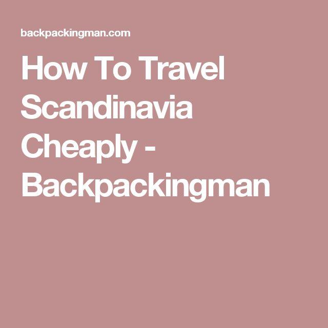 How To Travel Scandinavia Cheaply - Backpackingman
