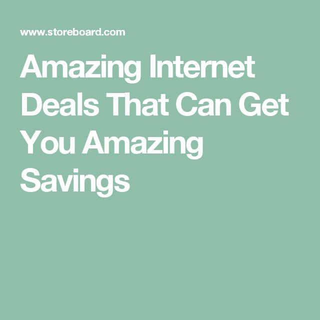 Amazing Internet Deals That Can Get You Amazing Savings