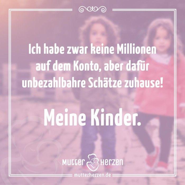 Mehr schöne Sprüche auf: www.mutterherzen.de #geld #bank #millionen #mutter #kinder #schatz #kind #mama #schätze #unbezahlbar