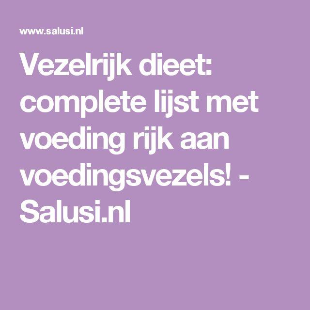 Vezelrijk dieet: complete lijst met voeding rijk aan voedingsvezels! - Salusi.nl