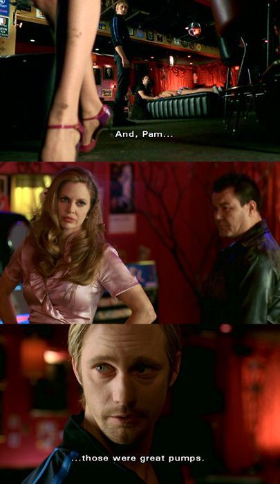 36 Best Eric Northman moments from True Blood. The one about Pam's pumps is definitely in my top 3. #1 is him full frontal naked... mmmm Vikings