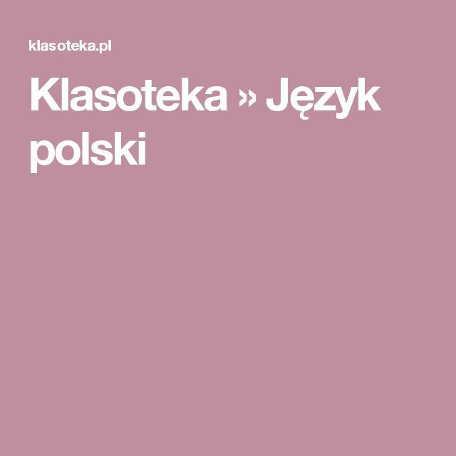 Klasoteka » Język polski