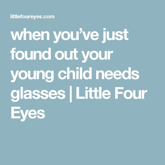 when you've just found out your young child needs glasses | Little Four Eyes