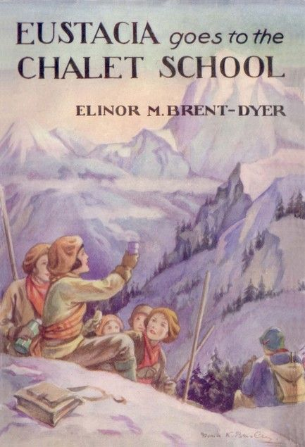 6. Eustacia Goes To The Chalet School by Elinor M. Brent Dyer