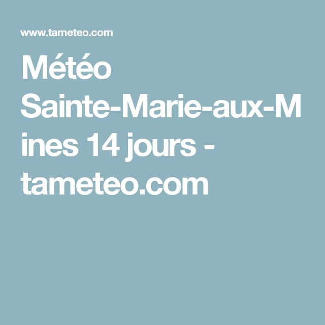 Météo Sainte-Marie-aux-Mines 14 jours - tameteo.com