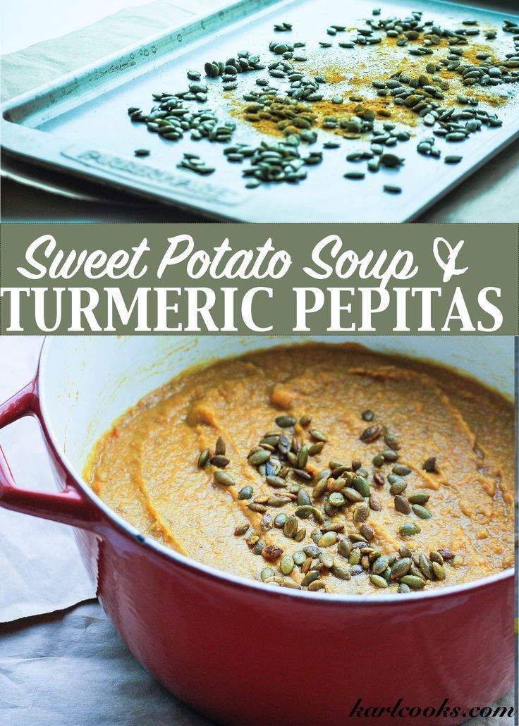 SIMPLE sweet potato and carrot soup topped with quick turmeric roasted pepitas- on Karl Cooks