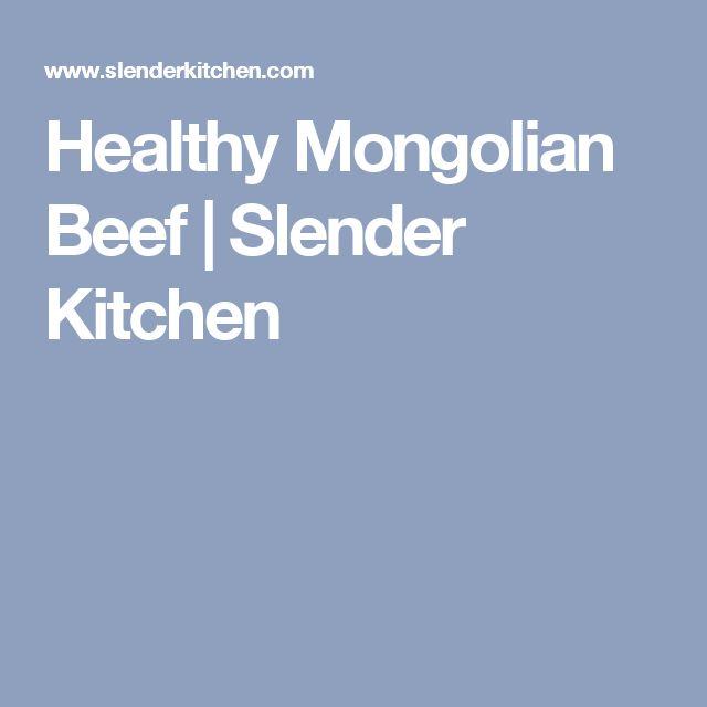 Healthy Mongolian Beef   Slender Kitchen