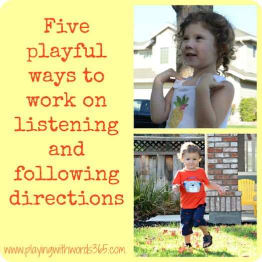 Five Playful Ways to Work on Listening and Following Directions from playing with words 365