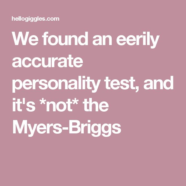 We found an eerily accurate personality test, and it's *not* the Myers-Briggs