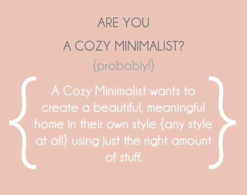 If you are not a minimalist but want to declutter your space and pare down somewhat you may actually be a cozy minimalist. Learn about it here!
