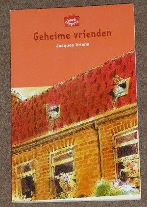 Jacques Vriens ~ Geheime vrienden [boektoppers 2001 groep 5/6 AVI 9]